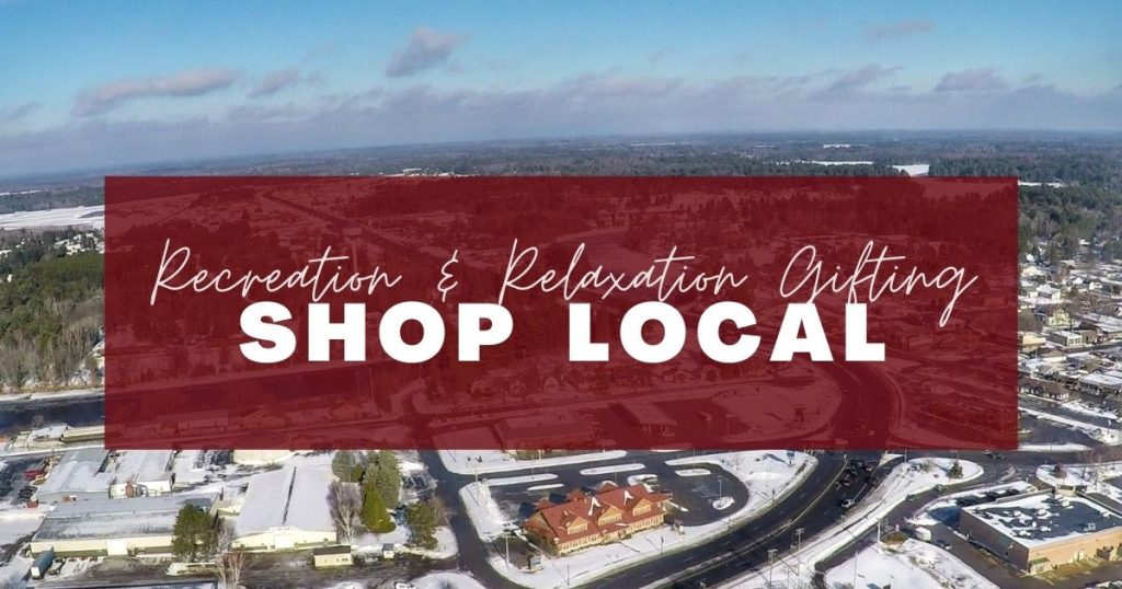Shop Local in the Northwoods for recreation and relaxation gifts