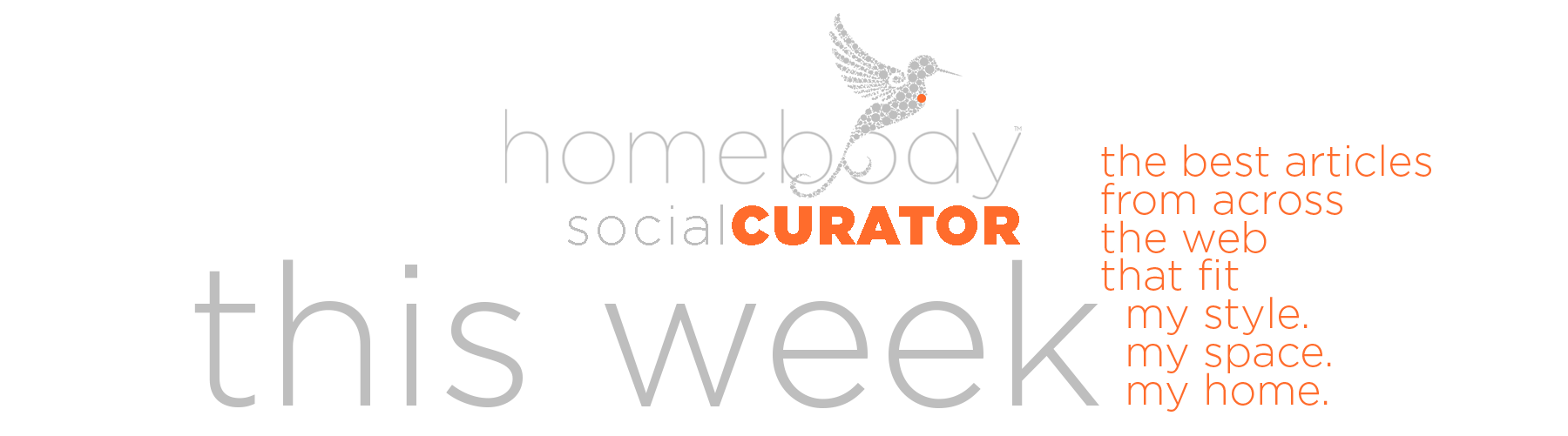 HomeBody® socialCURATOR for the Week of 1.20.2020 The best articles from across the web that fit my style. my space. my home. That's the Homebody socialCURATOR. Updated weekly!
