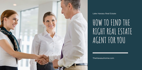 Take your time to seek out a real estate agent that offers experience, a proven track record, and a personality that gels with yours when selling your Lake Havasu home.