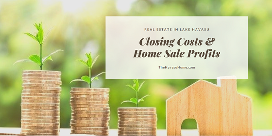 Don't forget to include your closing costs when calculating the profits from the sale of your real estate in Lake Havasu.