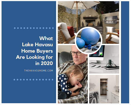 Before you list your house on the Havasu real estate market, find out what Lake Havasu home buyers are looking for in 2020 so you know how to stage it to sell.