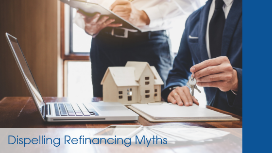 Dispelling Refinancing Myths